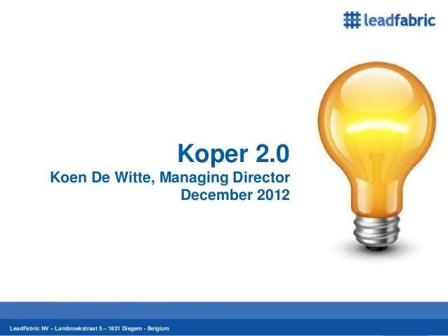 Koper 2.0              Koen De Witte, Managing Director                               December 2012      21-12-2012       ...