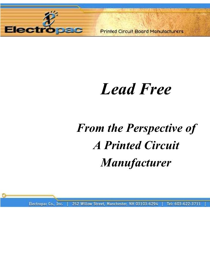 Lead FreeFrom the Perspective of   A Printed Circuit    Manufacturer