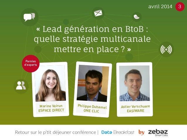 « Lead génération en BtoB :  quelle stratégie multicanale  mettre en place ? »  avril 2014 3  CRM  Astier Verschuere  EASI...