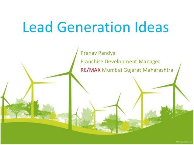 Lead Generation Ideas Pranav Pandya Franchise Development Manager RE/MAX Mumbai Gujarat Maharashtra