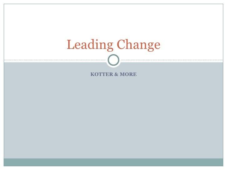 KOTTER & MORE Leading Change