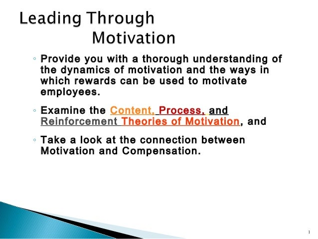 ◦ Provide you with a thorough understanding of  the dynamics of motivation and the ways in  which rewards can be used to m...