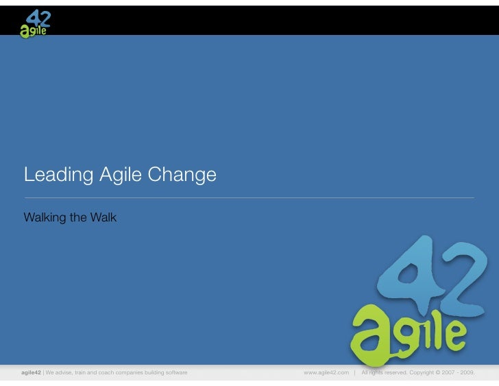 Leading Agile Change - AgileVancouver 2011