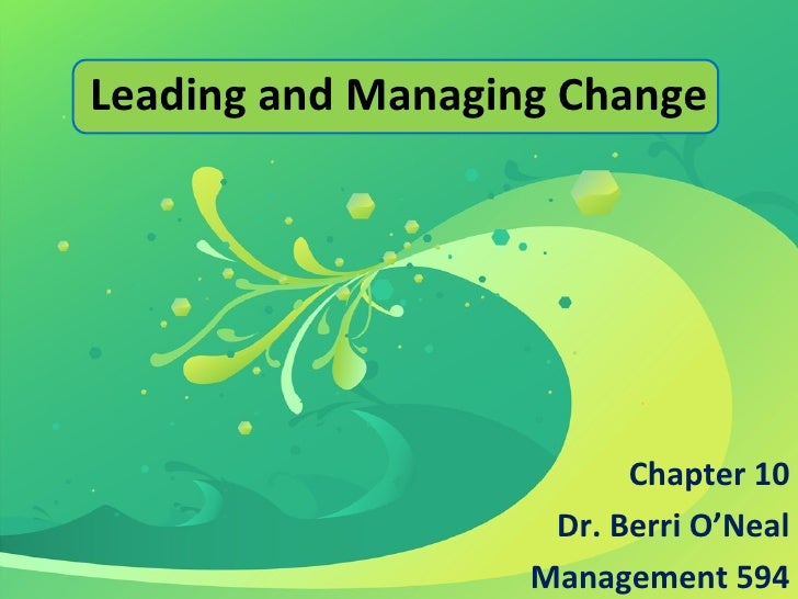 managing and leading change By leading change, you can empower yourself and your organization in ways that might not have seemed possible you can often control your own destiny and that of your group a source that i have found useful is a book (recommended by cidm and highlighted at the best practices conference last fall) titled leading change by john p kotter.