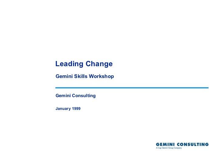 Leading ChangeGemini Skills WorkshopGemini ConsultingJanuary 1999