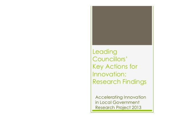 Leading Councillors' Key Actions for Innovation: Research Findings Accelerating Innovation in Local Government Research Pr...