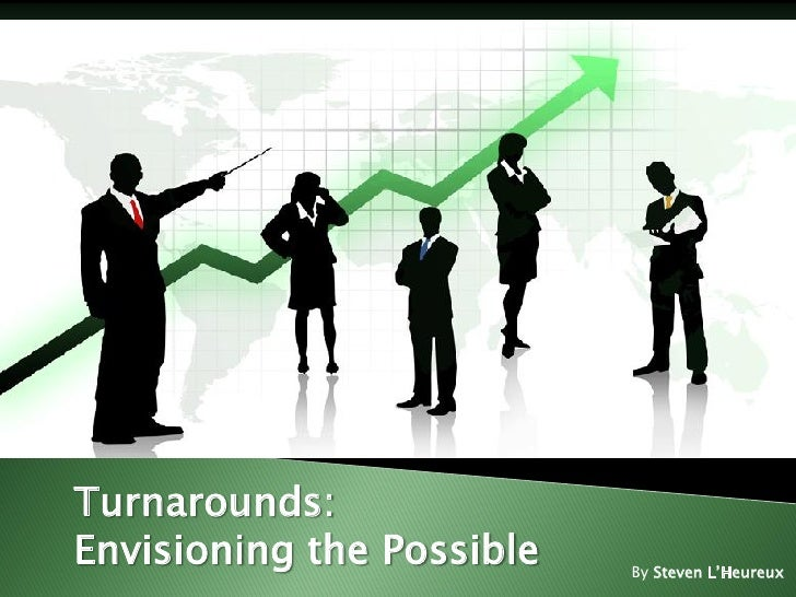"""Turnarounds:Envisioning the Possible   By Steven L""""Heureux"""
