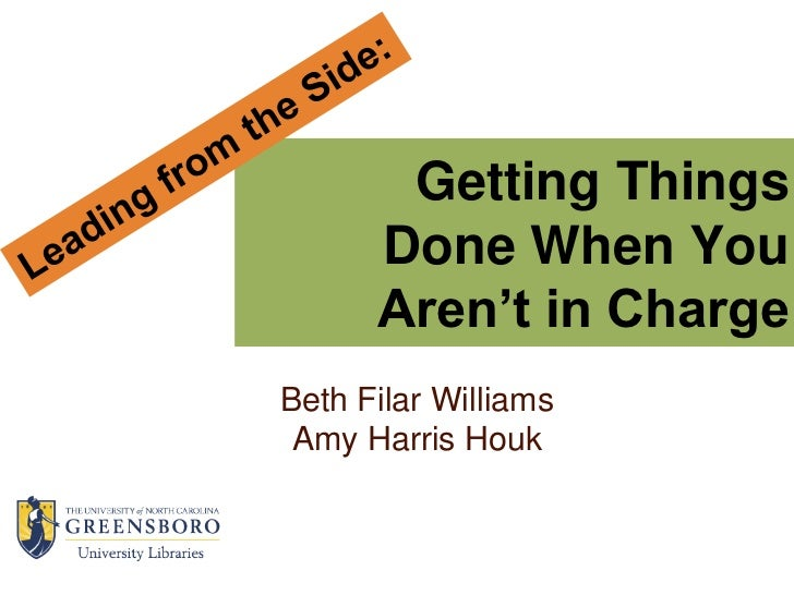 Getting Things      Done When You      Aren't in ChargeBeth Filar Williams Amy Harris Houk