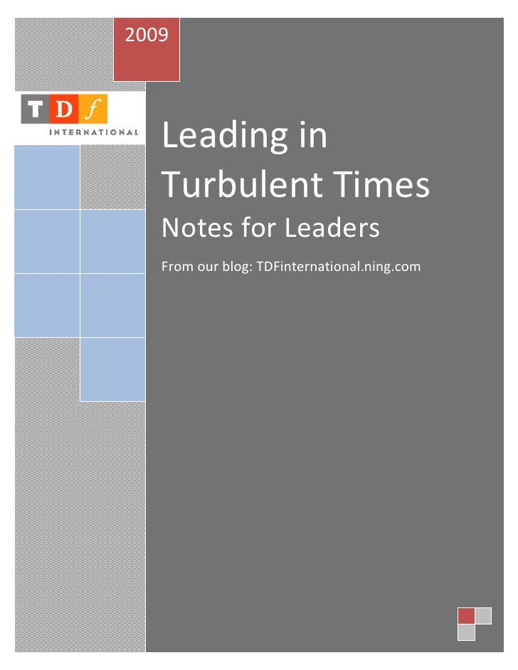 2009                  Leading in                      Turbulent Times           Notes for Leaders                      Fro...