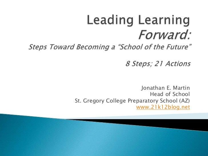 Jonathan E. Martin                            Head of SchoolSt. Gregory College Preparatory School (AZ)                   ...