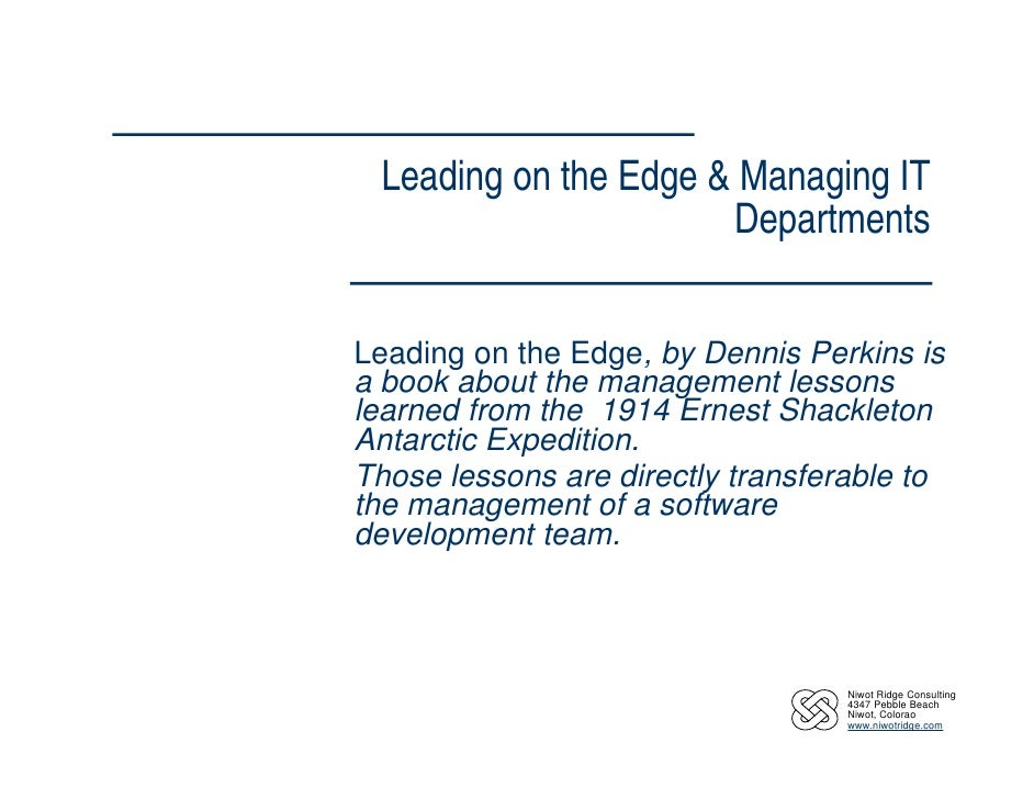 Leading on the Edge & Managing IT                       Departments   Leading on the Edge, by Dennis Perkins is a book abo...