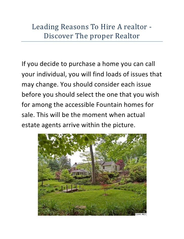 Leading Reasons To Hire A realtor - Discover The proper Realtor<br />If you decide to purchase a home you can call your in...