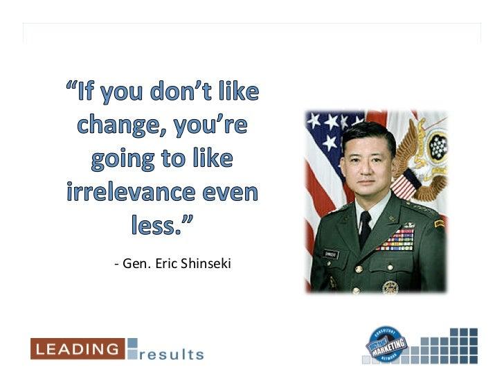 -‐ Gen. Eric Shinseki