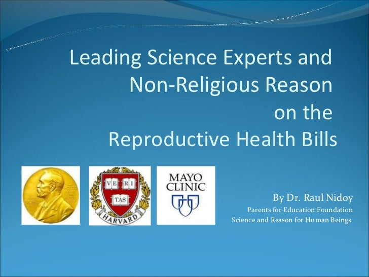 Leading Science Experts and      Non-Religious Reason                     on the    Reproductive Health Bills             ...