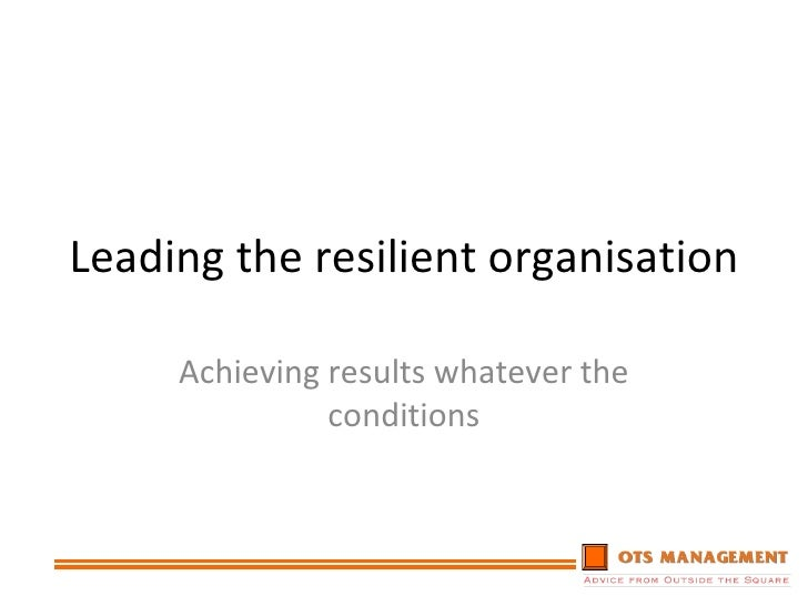 Leading The Resilient Organisation