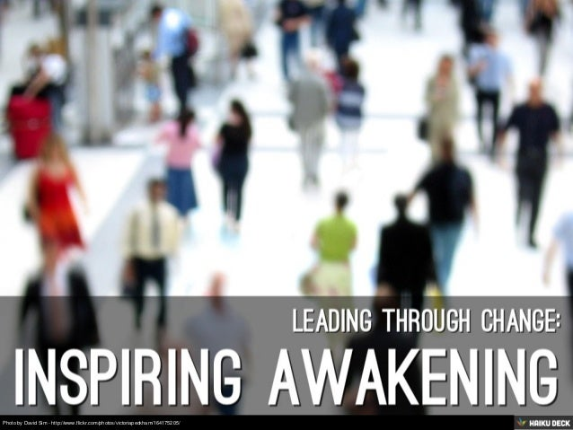 Leading Through Change: Inspiring Awakening