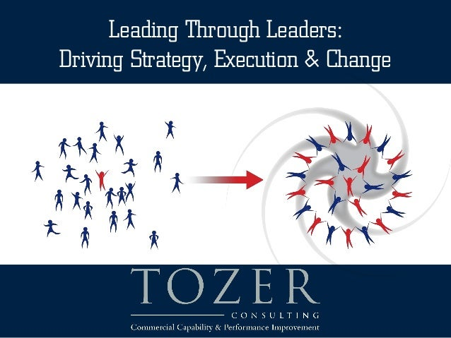 Leading Through Leaders:Driving Strategy, Execution & Change