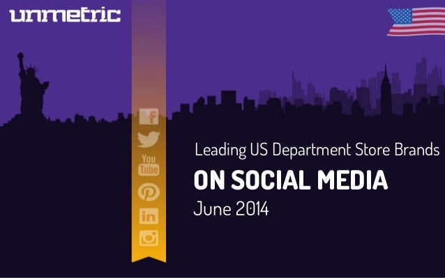 Leading US Department Store Brands ON SOCIAL MEDIA June 2014