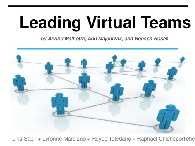 Leading Virtual Teams Lika Sapir + Lyronne Marciano + Royee Toledano + Raphael Chicheportiche IMAGE by Arvind Malhotra, An...