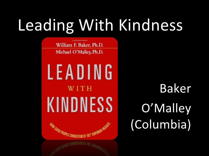 Leading With Kindness Baker O'Malley (Columbia)