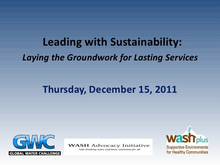 Leading with Sustainability:  Laying the Groundwork for Lasting Services     Thursday, December 15, 2011