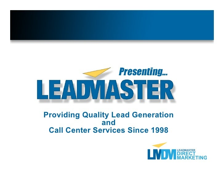 Providing Quality Lead Generation                and  Call Center Services Since 1998