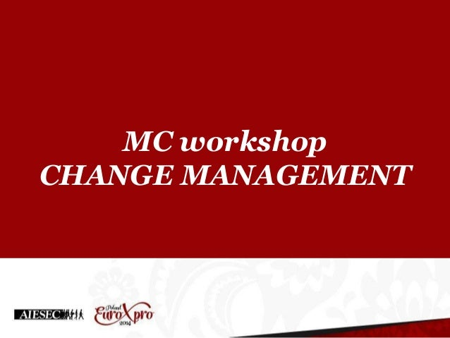 MC workshop CHANGE MANAGEMENT