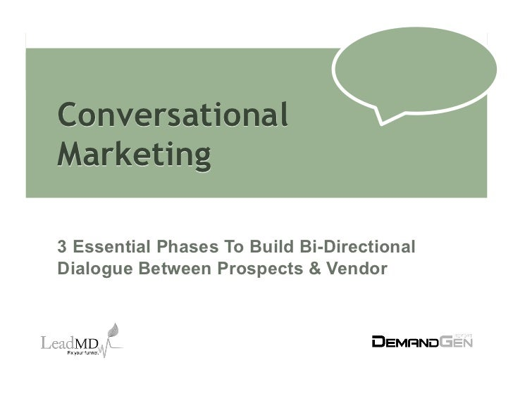 Conversational Marketing: 3 Essential Phases To Build Bi-Directional Dialogue Between Prospects & Vendors