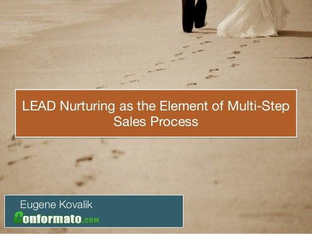 LEAD Nurturing as the Element of Multi-Step Sales Process Eugene Kovalik