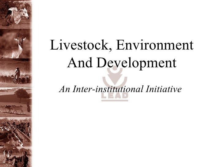 Livestock, Environment    And Development  An Inter-institutional Initiative