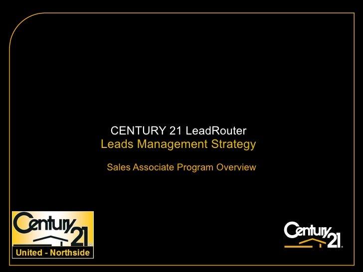 CENTURY 21 LeadRouter Leads Management Strategy Sales Associate Program Overview
