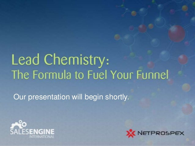 Lead Chemistry-- The Formula to Fuel Your Funnel