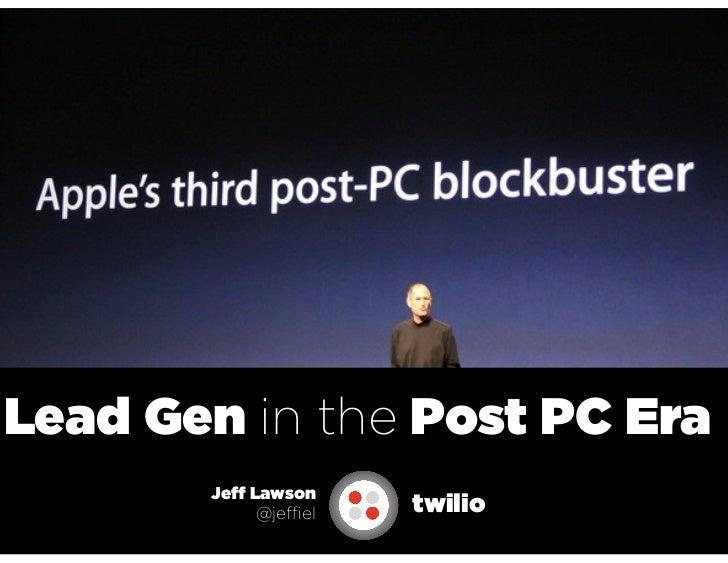 Lead Gen in the Post-PC World - LeadsCon 2012