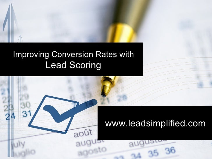 www.leadsimplified.com Improving Conversion Rates with    Lead Scoring