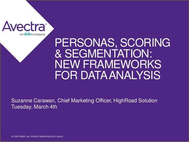 Personas, Scoring & Segmentation: New Frameworks for Data Analysis