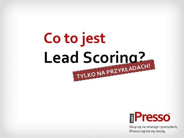 Lead Scoring  - tylko na przykładach