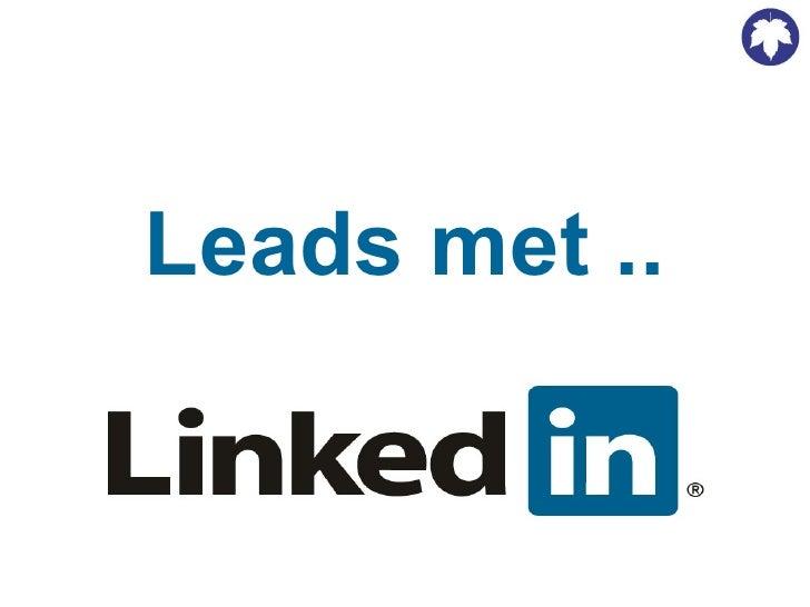 Leads met ..