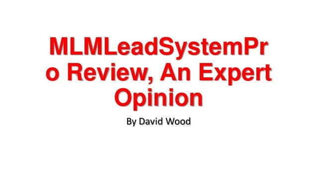 MLMLeadSystemPro Review, An ExpertOpinionBy David Wood