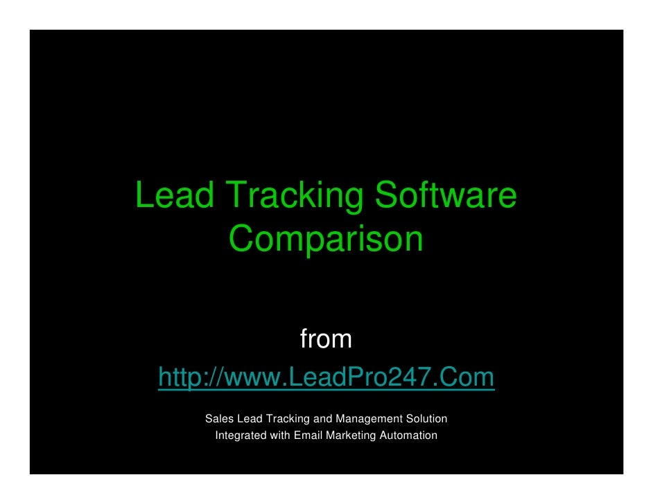Lead Tracking Software      Comparison               from  http://www.LeadPro247.Com     Sales Lead Tracking and Managemen...
