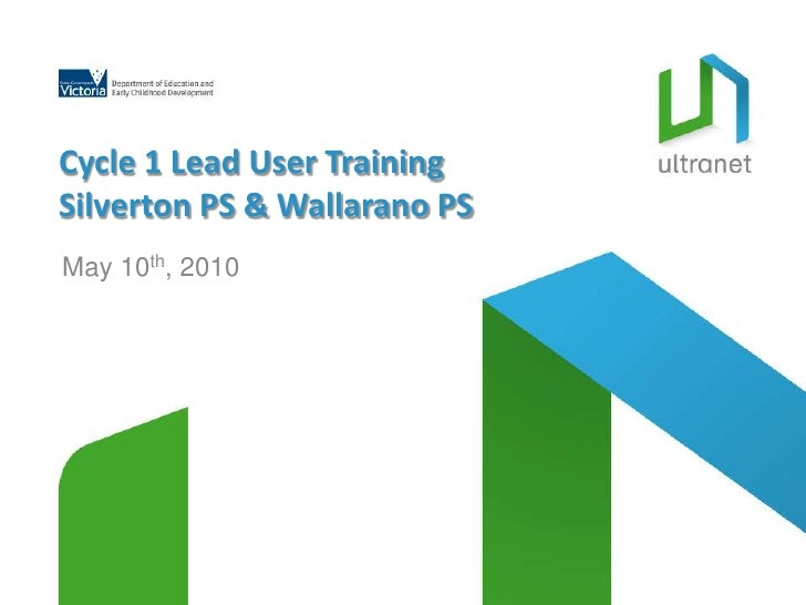 Cycle 1 Lead User Training<br />Silverton PS & Wallarano PS<br />May 10th, 2010<br />
