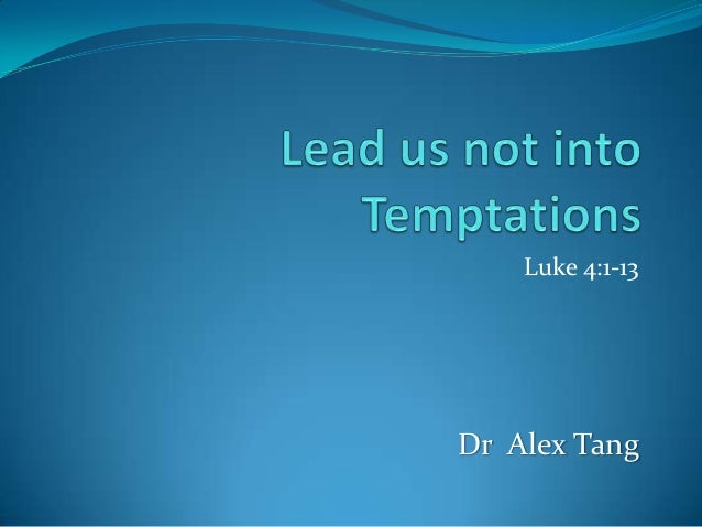 Lead us not into temptations