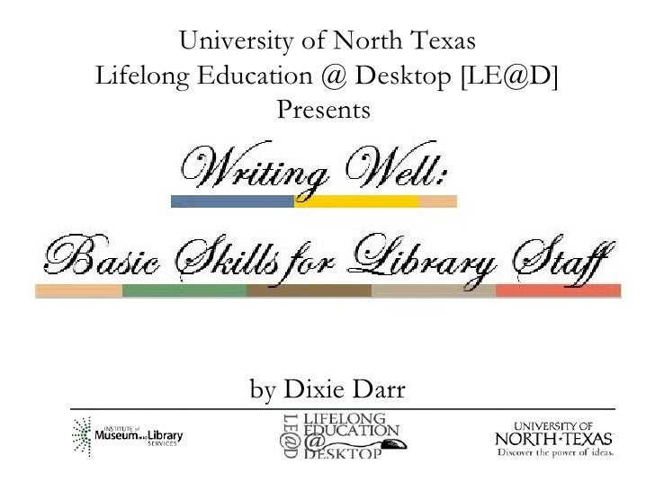 University of North Texas Lifelong Education @ Desktop [LE@D] Presents  by Dixie Darr
