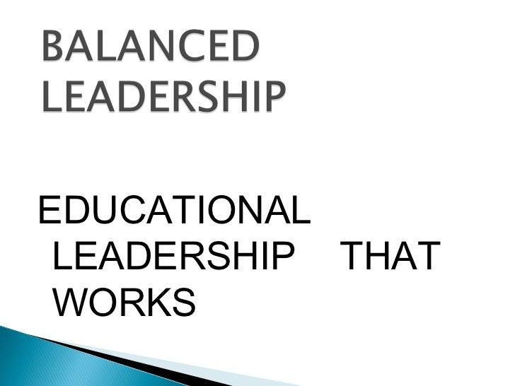 EDUCATIONAL LEADERSHIP THAT WORKS