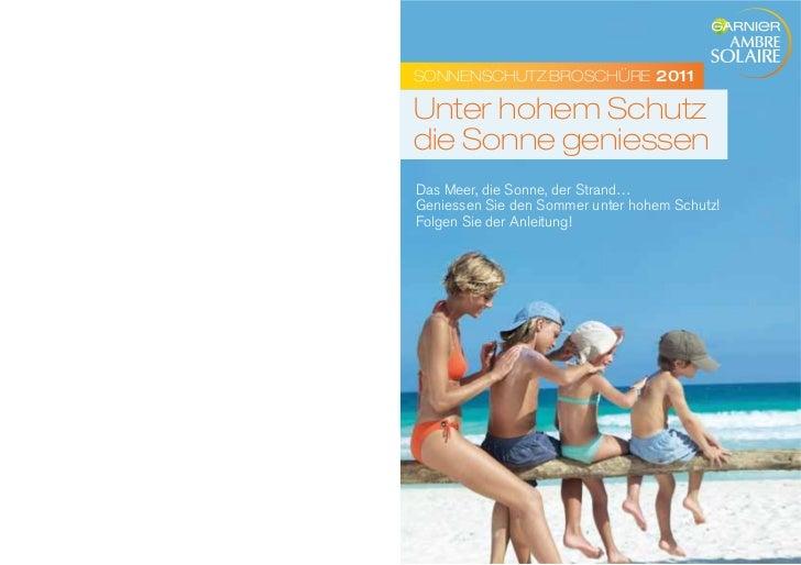 SONNENSCHUTZ BROSCHÜRE 2011Unter hohem Schutzdie Sonne geniessenDas Meer, die Sonne, der Strand…Geniessen Sie den Sommer u...
