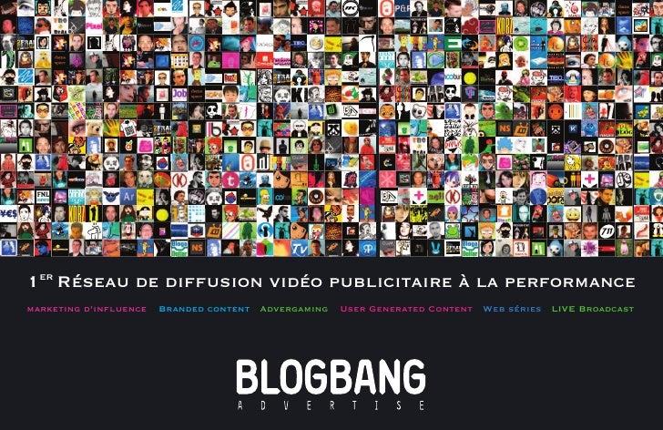1er Réseau de diffusion vidéo publicitaire à la performance marketing d'influence   Branded content Advergaming   User Gen...