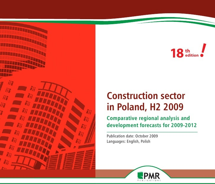 18   th                                       edition   !  Construction sector in Poland, H2 2009 Comparative regional ana...