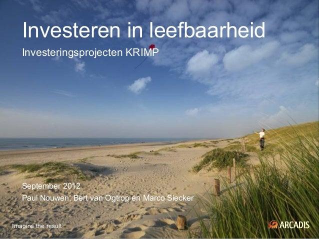 Investeren in leefbaarheid   Investeringsprojecten KRIMP   September 2012   Paul Nouwen, Bert van Ogtrop en Marco SieckerI...