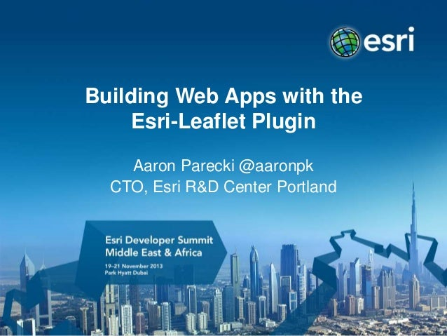 Building Web Apps with the Esri-Leaflet Plugin Aaron Parecki @aaronpk CTO, Esri R&D Center Portland