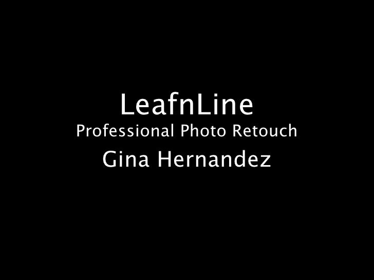 LeafnLine Professional Photo Retouch    Gina Hernandez