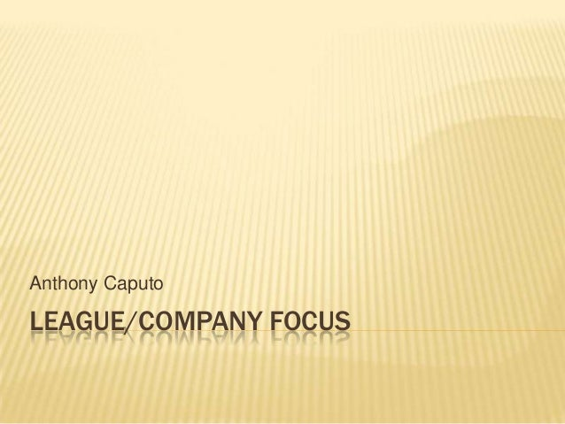 LEAGUE/COMPANY FOCUS Anthony Caputo